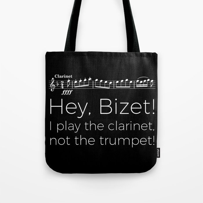 Hey Bizet! I play the clarinet, not the trumpet! (black) Tote Bag