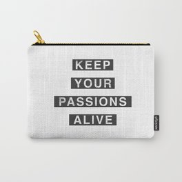 Keep Your Passion Alive Carry-All Pouch