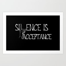 Silence is Acceptance Inverse Colors Art Print