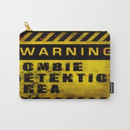 Warning - Zombie Detention Area Carry-All Pouch