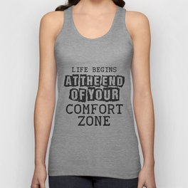 Life begins at the end of your comfort zone Unisex Tank Top