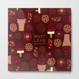Must Love Chocolate Metal Print