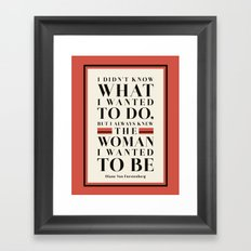 The Woman I Wanted To Be Framed Art Print