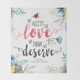Chbosky - We Accept The Love We Think We Deserve Throw Blanket