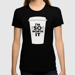 I_M SO WORTH IT T-SHIRT T-shirt
