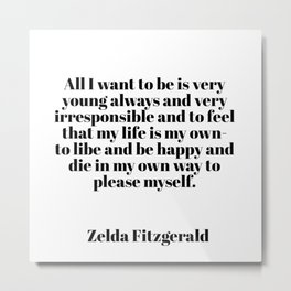Zelda Fitzgerald quote Metal Print