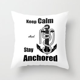 Vintage sea anchor with a rope and phrase, Keep Calm And Stay Anchored. Throw Pillow