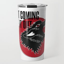 See It Coming, Take It Out (Wolf) Travel Mug