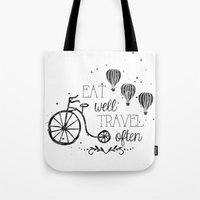 eat well travel often Tote Bags featuring Eat well travel often black and white by 16floor