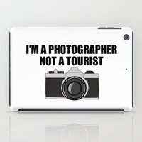 photographer iPad Cases featuring Photographer Tourist Funny by bitobots