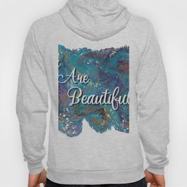 You are beautiful colorful design Hoody