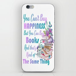 You can't buy Happiness but you can buy books iPhone Skin