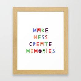 Make mess create memories Framed Art Print