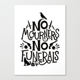 No Mourners Dregs Quote Canvas Print