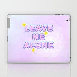 Leave Me Alone Laptop & iPad Skin