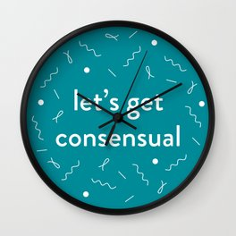let's get consensual - teal Wall Clock