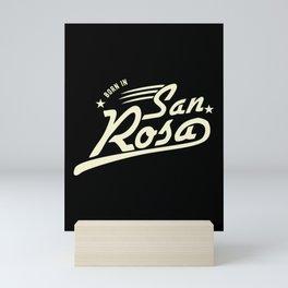 Born In Santa Rosa City I My Home Town Mini Art Print