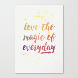 Magic of Everyday Canvas Print