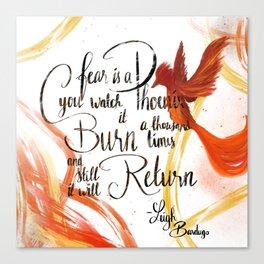 Fear is a Phoenix Canvas Print