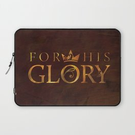 For His Glory Laptop Sleeve