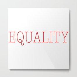 Equality | Feminist Metal Print