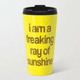 i am a freaking ray of sunshine (Sparkle Pattern) Travel Mug