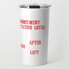 Great Commitment Tshirt Design Commitment means Travel Mug