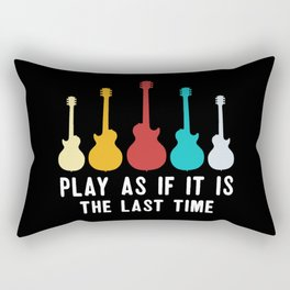 Play As If It Is Last Time Rectangular Pillow