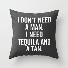 Tequila And A Tan Funny Quote Throw Pillow