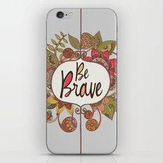 Be Brave iPhone & iPod Skin