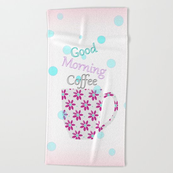 Good Morning Beach Towel