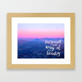 Put Yourself in the Way of Beauty Framed Art Print
