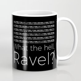 What the hell, Ravel? (black) Coffee Mug