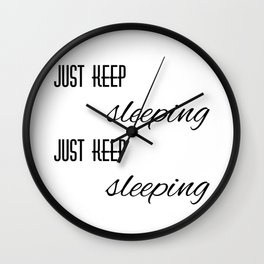 Just Keep Sleeping Wall Clock