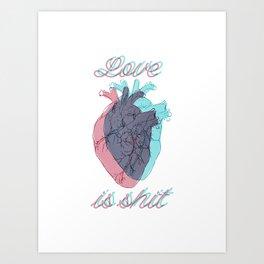 Love is shit Art Print