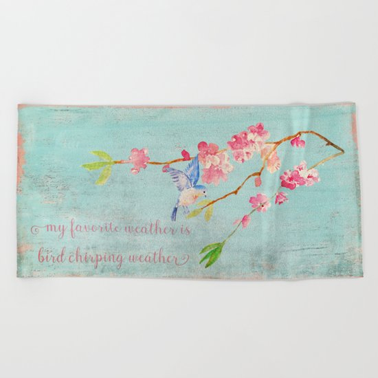 My favorite weather - Romantic Birds Cherryblossoms and Spring Typography on aqua Beach Towel