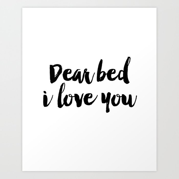 Funny quote Dear Bed I Love You Funny Wall Art Bedroom Decor Funny Print Bathroom Decor Print Art Print
