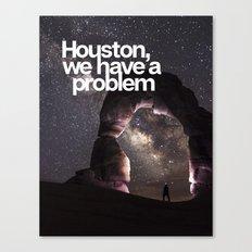 HOUSTON, WE HAVE A PROBLEM Canvas Print