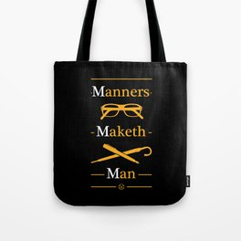 Manners Maketh Man Tote Bag