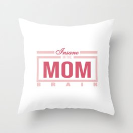 """Funny and hilarious tee design for kids out there! Grab this """"Insane in the Mom Brain"""" tee now!  Throw Pillow"""