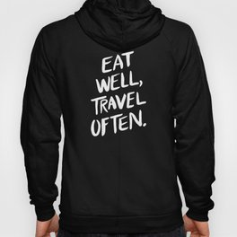 Eat Well, Travel Often Hoody