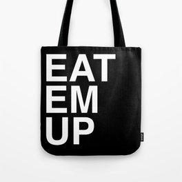 eat em up Tote Bag