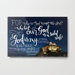 My Strong Fortress  |  2 Samuel 22:32-33 Metal Print