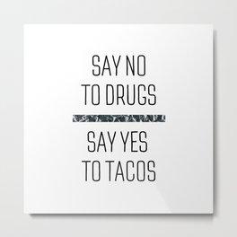 Drugs 'n Tacos Metal Print
