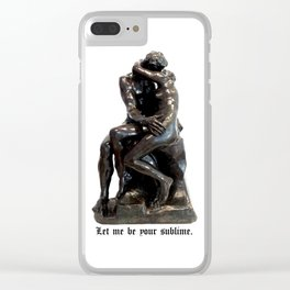 Let Me Be Your Sublime (The Kiss by Rodin) Clear iPhone Case