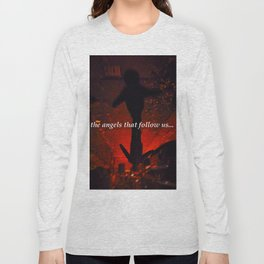 the angels that follow us... Long Sleeve T-shirt