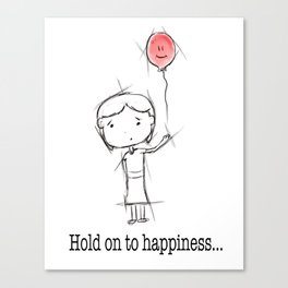 hold on to happiness Canvas Print