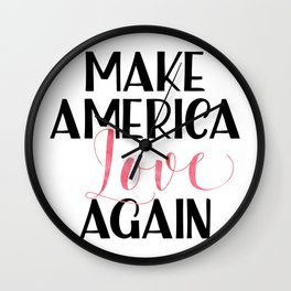 Make America love again Pink Watercolor Wall Clock