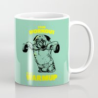 workout Mugs featuring Your workout is my warm up by Huebucket