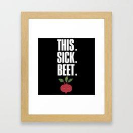 This. Sick. Beet. Framed Art Print
